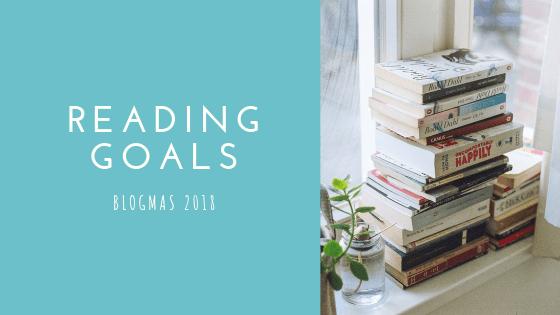 Reading Goals for 2019   Blogmas #15