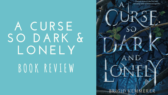 A Curse So Dark and Lonely Book Review