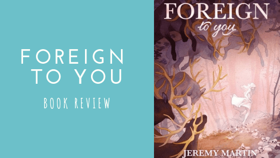 Foreign To You Book Review