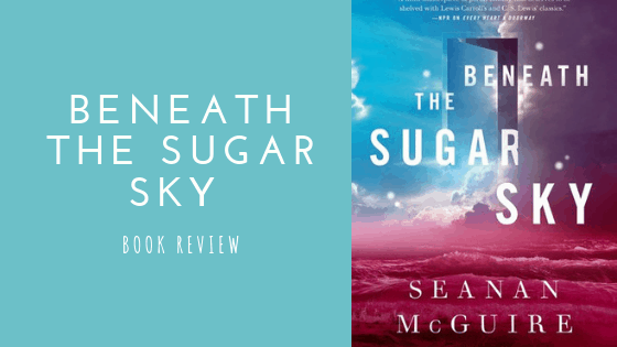 Beneath the Sugar Sky book review