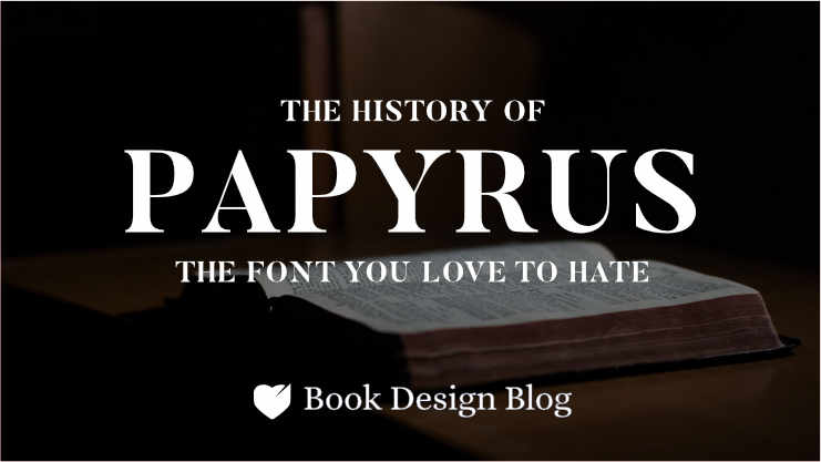The History of the Papyrus font