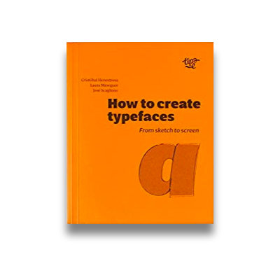 How to Create Typefaces: From Sketch to Screen