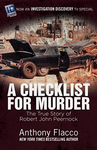 A Checklist for Murder: The True Story of Robert John Peernock