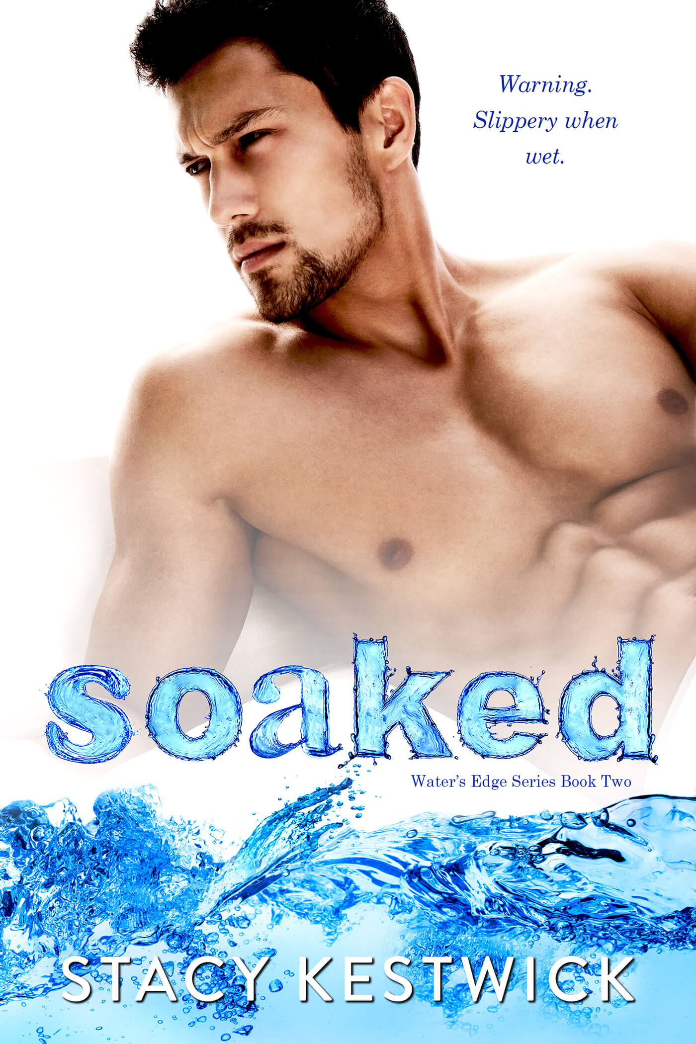 Soaked by Stacy Kestwick: Cover Reveal