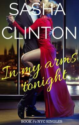 In My Arms Tonight by Sasha Clinton: Review