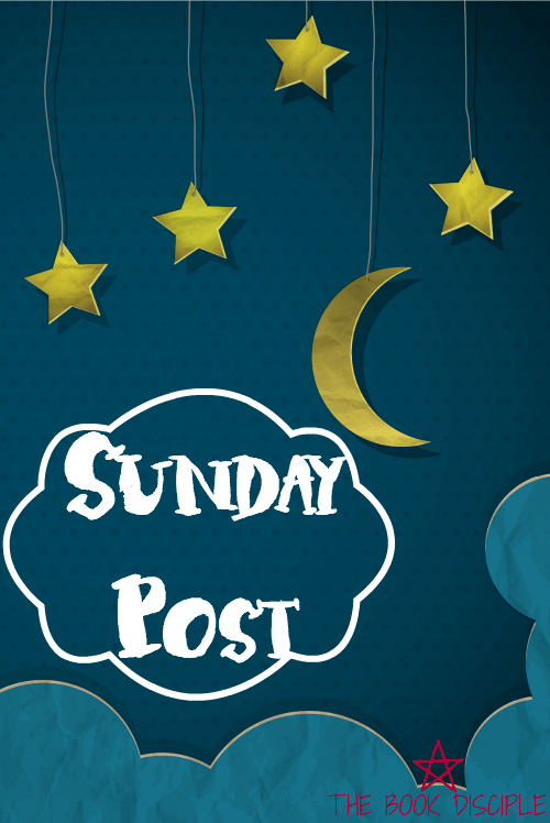 Sunday Post: Yay for 3 day weekends!