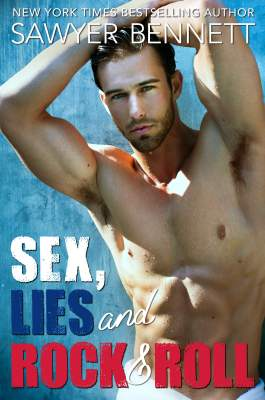 Sexy Lies and Rock and Roll by Sawyer Bennett: Review