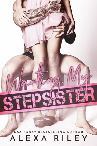 Wanting My Stepsister by Alexa Riley: Review