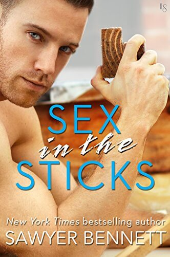 Sex in the Sticks by Sawyer Bennett: Review