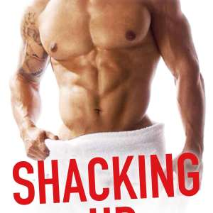 Shacking Up by Helena Hunting: Excerpt