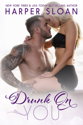 Drunk On You by Harper Sloan: Review