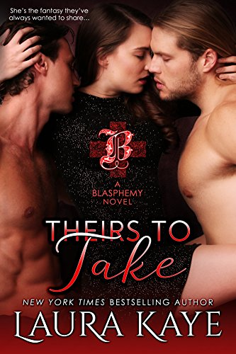 Theirs to Take by Laura Kaye: Review