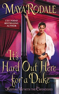 Its Hard Out Here for a Duke by Maya Rodale