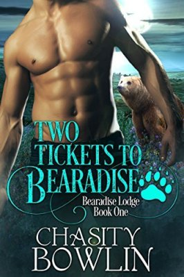 Two Tickets to Bearadise by Chasity Bowlin