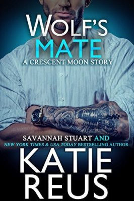 Wolf's Mate by Katie Reus and Savannah Stuart