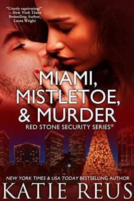 Miami, Mistletoe, and Murder by Katie Reus