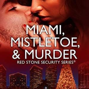 Miami, Mistletoe, and Murder by Katie Reus