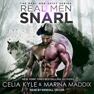Real Men Snarl by Celia Kyle and Marina Maddox