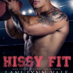Hissy Fit by Lani Lynn Vale