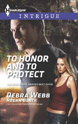 To Honor and Protect by Debra Webb and Regan Black