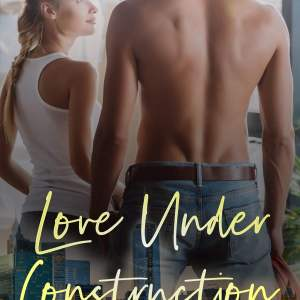 #NewRelease: Love Under Construction by Aubree Valentine
