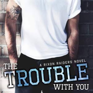 The Trouble with You by LA Cotton #CoverReveal