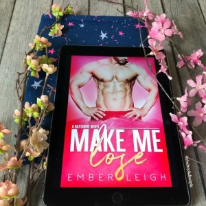 Make Me Lose by Ember Leigh