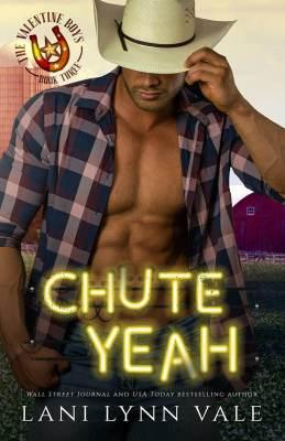 Chute Yeah by Lani Lynn Vale