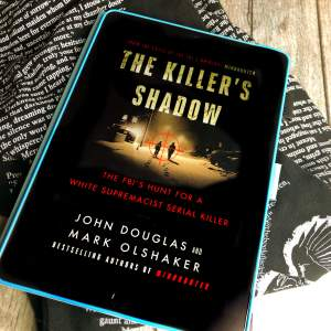 The Killer's Shadow by John E Douglas and Mark Olshaker