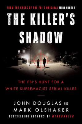 The Killer's Shadow by John E Douglas and Mark Olshaker