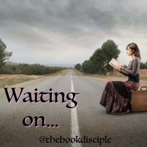 Waiting On…