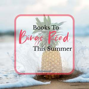 Books to binge read this summer