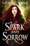 Mini Review| Spark and Sorrow – Rachel A. Marks