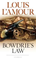 Bowdrie's Law Louis L'Amour