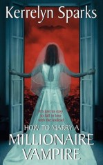 How to Marry a Millionaire Vampire Love at Kerrelyn Sparks