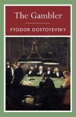 The Gambler Fyodor Dostoyevsky