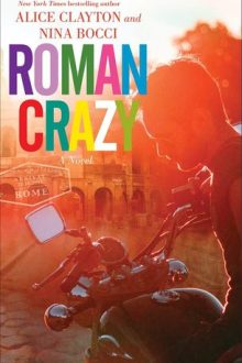{ARC Review} Roman Crazy (The Broads Abroad #1) by Nina Bocci and Alice Clayton