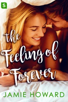 {ARC Review} The Feeling of Forever (Love Unplugged #2) by Jamie Howard