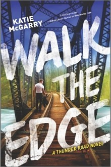 {Review} Walk the Edge (Thunder Road #2) by Katie McGarry
