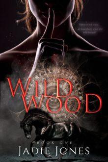 {Cover Reveal} Wildwood (Wildwood Trilogy #1) by Jadie Jones