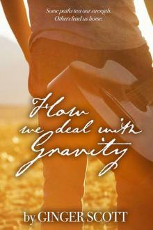 {Cover Reveal} How We Deal with Gravity by Ginger Scott