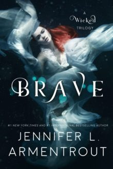 {Cover Reveal & Giveaway} Brave (A Wicked Saga #3) by Jennifer L. Armentrout