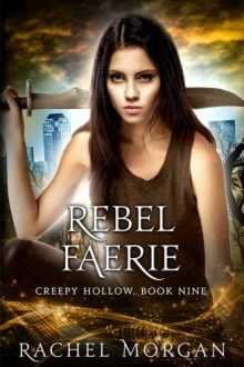 {Cover Reveal} Rebel Faerie (Creepy Hollow #9) by Rachel Morgan