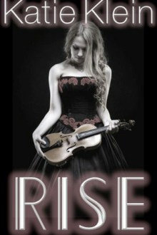 {ARC Review} Rise by Katie Klein