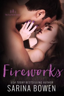 {ARC Review} Fireworks (True North #6) by Sarina Bowen