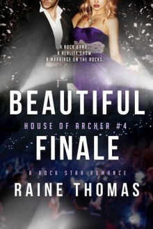 {ARC Review} Beautiful Finale (House of Archer #4) by Raine Thomas