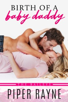 {Review} Birth of a Baby Daddy (The Baileys #3) by Piper Rayne