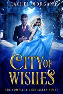 {Review} City of Wishes (The Complete Cinderella Story) by Rachel Morgan