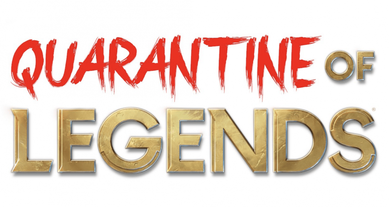 Quarantine of Legends: An Introduction