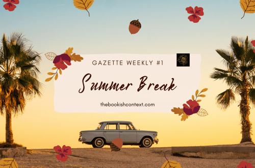 Gazette-Weekly-#1-Summer-Break